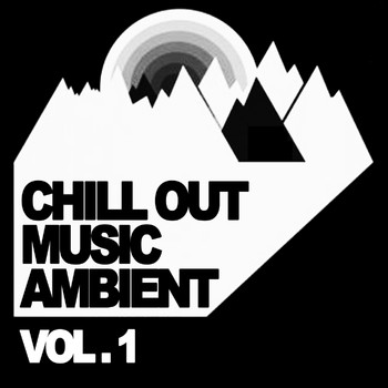 Various Artists - Chill Out Music Ambient - Vol. 1