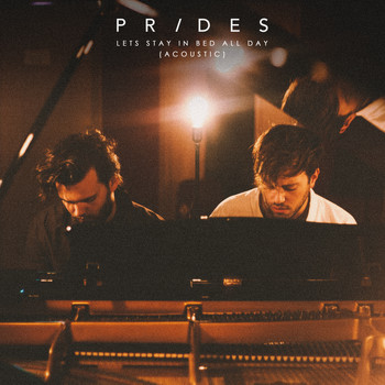 Prides - Let's Stay in Bed All Day (Acoustic Piano Version)