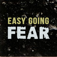 Easy Going - Fear (Original) - Single