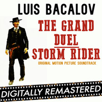 Luis Bacalov - The Grand Duel - Storm Rider (Original Motion Picture Soundtrack) - Remastered