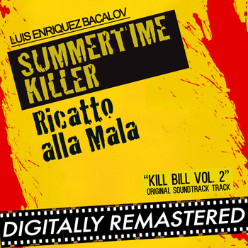 Luis Bacalov - Summertime Killer - Ricatto alla Mala (Kill Bill Vol. 2 Original Soundtrack Track)