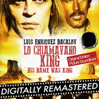 Luis Bacalov - His Name Was King - Lo Chiamavano King (Original Motion Picture Soundtrack) [Remastered]