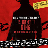 Luis Bacalov - His Name is King (Lo Chiamavano King) - Single [Django Unchained 's Theme]