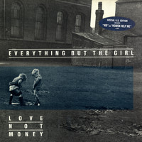 Everything But The Girl - Love Not Money (U.S. Version)