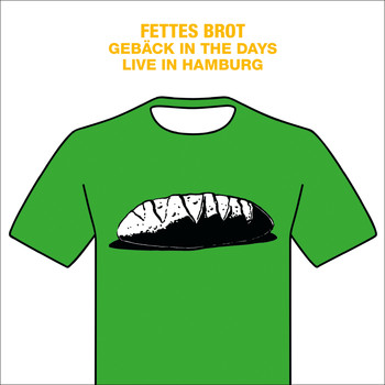 Fettes Brot - Gebäck in the Days - Live in Hamburg