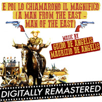 Guido & Maurizio De Angelis - E poi lo Chiamarono il Magnifico (A Man from the East - Man of the East) (Original Motion Picture Soundtrack)