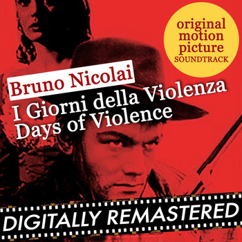 Bruno Nicolai - I Giorni della Violenza - Days of Violence (Original Motion Picture Soundtrack)