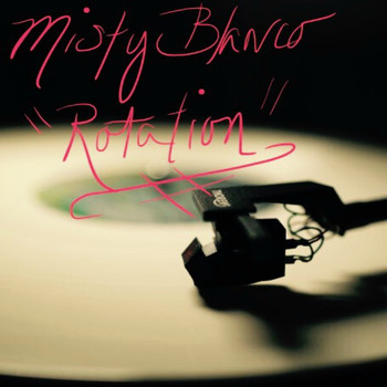Misty Blanco - Rotation