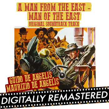 "Guido & Maurizio De Angelis - A Man from the East - Man of The East (From ""A Man from the East - Man of the East"") - Single"