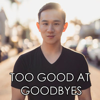 Jason Chen - Too Good At Goodbyes
