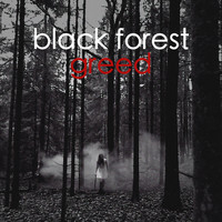 Black Forest - Greed