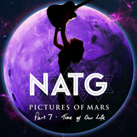 NATG - Pictures of Mars, Pt. 7: Time of Our Life