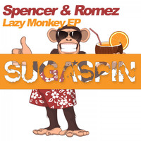 Spencer & Romez - Lazy Monkey EP