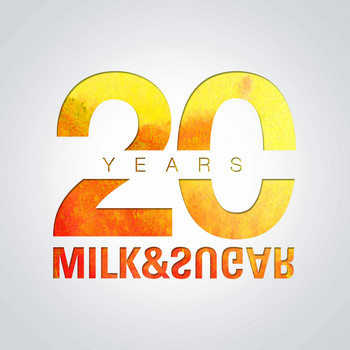 Milk & Sugar - 20 Years of Milk & Sugar