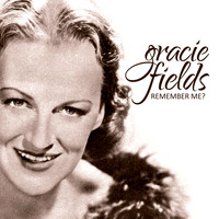 Gracie Fields - Remember Me?