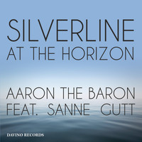 Aaron The Baron feat. Sanne Gutt - Silverline at the Horizon