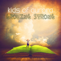 Kids of Aurora - Growing Strong