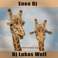 Enea Dj - Remixed by DJ Lukas Wolf
