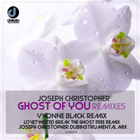 Joseph Christopher - Ghost of You (Remixes)