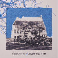 Sara Groves - Abide With Me