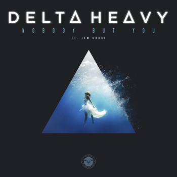 Delta Heavy (featuring Jem Cooke) - Nobody but You
