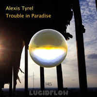 Alexis Tyrel - Trouble in Paradise