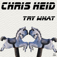 Chris Heid - Try What