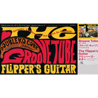 Flipper's Guitar - Groove Tube