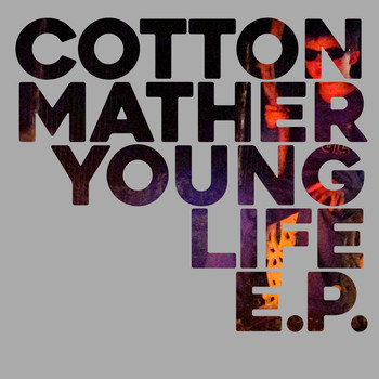 Cotton Mather - Young Life E.P.