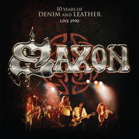 Saxon - 10 Years of Denim & Leather (Live, 1990) [Audio Version] (Explicit)
