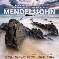 "London Symphony Orchestra - Mendelssohn: Symphony No. 3, Op. 56 ""Scottish"" - The Hebrides Overture (Fingal's Cave)"