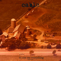 Cable - It Cost Me Everything 1994-1995