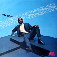 Monguito Santamaria - On Top