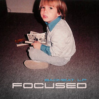 Focused - The Bad Meat LP (Explicit)