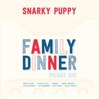 Snarky Puppy - Family Dinner Vol. 1