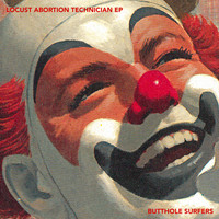 Butthole Surfers - Locust Abortion Technician - EP