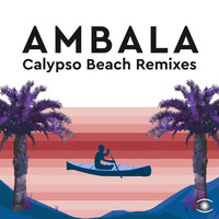 Ambala - Calypso Beach (The Remixes)