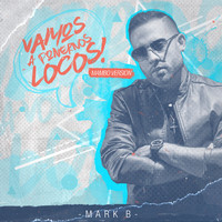 Mark B. - Vamos a Ponernos Locos (Mambo Version)