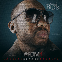 Neef Buck - Forever Do Me 4 (Loyalty Before Royalty) (Explicit)