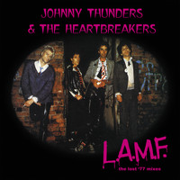 Johnny Thunders & The Heartbreakers - L.A.M.F. (The Lost '77 Mixes) [40th anniversary: remaster]
