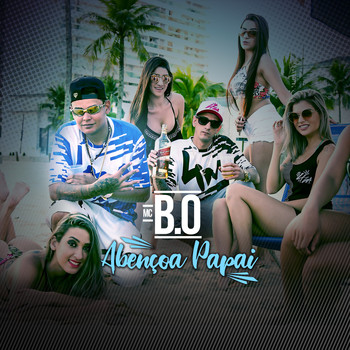 Mc B.O - Abençoa Papai (Explicit)