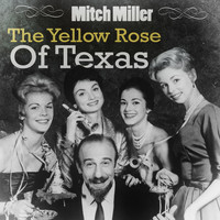 Mitch Miller - The Yellow Rose Of Texas