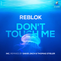 Reblok - Don't Touch Me