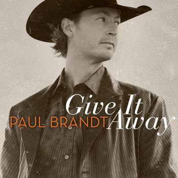 Paul Brandt - Give It Away