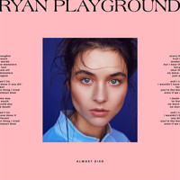 Ryan Playground - Almost Died (Explicit)