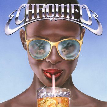 Chromeo - Juice