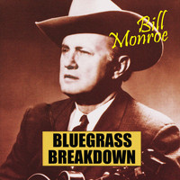 Bill Monroe - Bluegrass Breakdown