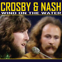 Crosby & Nash - Wind on the Water