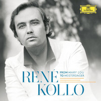 René Kollo - René Kollo - From Mary Lou To Meistersinger