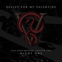 Bullet For My Valentine - Live From Brixton: Chapter Two, Night One (Explicit)